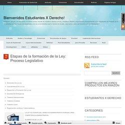 Etapas de la formación de la Ley: Proceso Legislativo « Bienvenidos Estudiantes X Derecho!