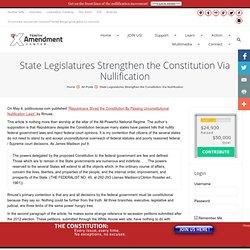 State Legislatures Strengthen the Constitution Via Nullification