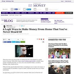 6 Legit Ways to Make Money From Home That You've Never Heard Of