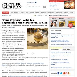 """""""Time Crystals"""" Could Be a Legitimate Form of Perpetual Motion"""