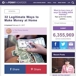 32 Legitimate Ways to Make Money at Home - The Penny Hoarder