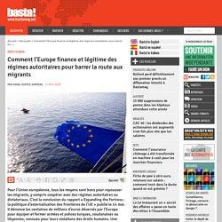 Comment l'Europe finance et légitime des régimes autoritaires pour barrer la route aux migrants