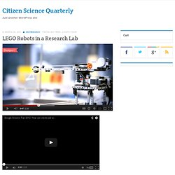 LEGO Robots in a Research Lab | Citizen Science Quarterly