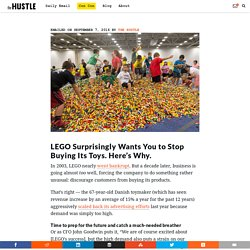 3.8 LEGO Surprisingly Wants You to Stop Buying Its Toys. Here's Why.