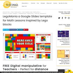 LegoMania a Google Slides template for Math Lessons inspired by Lego blocks