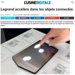 Legrand accélère dans les objets connectés