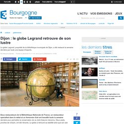 Dijon : le globe Legrand retrouve de son lustre - France 3 Bourgogne