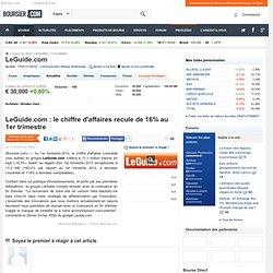 LeGuide.com : le chiffre d'affaires recule de 16% au 1er trimestre