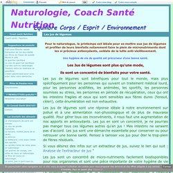 Les jus de légumes - Naturologie, Coach Santé Nutrition