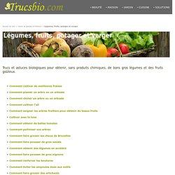 Légumes, fruits, potager et verger. Trucs bio et astuces. De gros légumes bien(...) TrucsBio.com