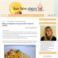 Pâtes aux légumes et soja (recette simple et rapide)