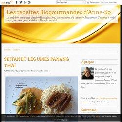 SEITAN ET LEGUMES PANANG THAÏ - Les recettes Biogourmandes d'Anne-So