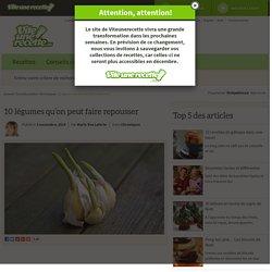 10 légumes qu'on peut faire repousser - Vite une recette