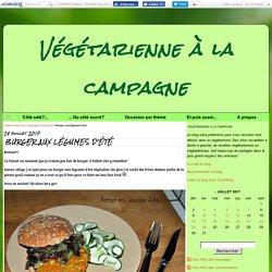 Burger aux légumes d'été - Végétarienne à la campagne