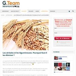 Les céréales et les légumineuses. Pourquoi faut-il les éliminer ? - G. Team Adventure