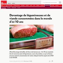 Davantage de légumineuses et de viande consommées dans le monde d'ici 10ans
