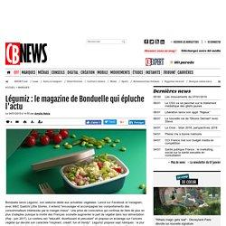 Légumiz : le magazine de Bonduelle qui épluche l'actu