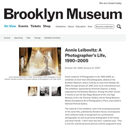 Brooklyn Museum: Annie Leibovitz: A Photographer's Life, 1990–2005