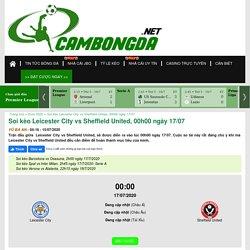 Soi kèo Leicester City vs Sheffield United, 00h00 ngày 17/07