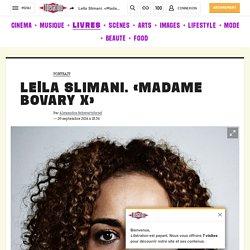 Leïla Slimani. «Madame BovaryX»