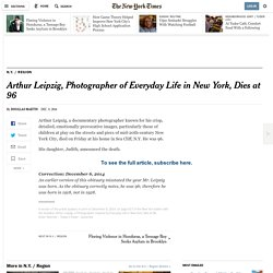 Arthur Leipzig, Photographer of Everyday Life in New York, Dies at 96 - NYTimes.com