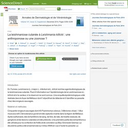 Annales de Dermatologie et de Vénéréologie Volume 141, Issue 12, Supplement, December 2014, La leishmaniose cutanée à Leishmania killicki : une anthroponose ou une zoonose ?