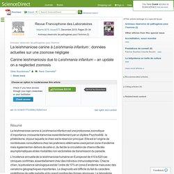 Revue Francophone des Laboratoires Volume 2015, Issue 477, December 2015, La leishmaniose canine à Leishmania infantum : données actuelles sur une zoonose négligée