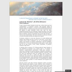 "Leitura de ""Rizoma"", de Gilles Deleuze e Félix Guattari. « J13"