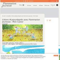 Concours créons #Lejourdaprès avec Flammarion Jeunesse