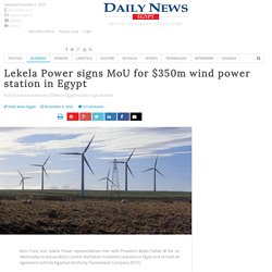 Lekela Power signs MoU for $350m wind power station in Egypt