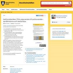 Lektionsbanken: Från pigsvenska till polissvenska - språkhistoria och textanalys