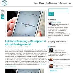 Lektionsplanering – Så slipper vi ett nytt Instagram-fall