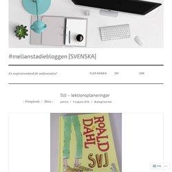 SVJ – lektionsplaneringar – #mellanstadiebloggen [SVENSKA]