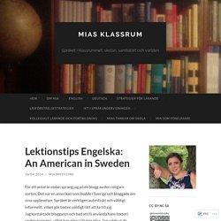 Lektionstips Engelska: An American in Sweden