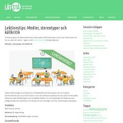 Låt Stå » Blog Archive » Lektionstips: Medier, stereotyper och källkritik