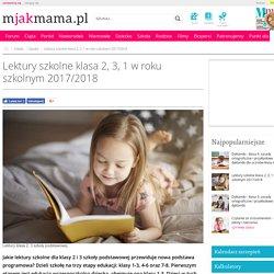 Lektury szkolne klasa 2, 3, 1 w roku szkolnym 2017/2018 - Mjakmama.pl