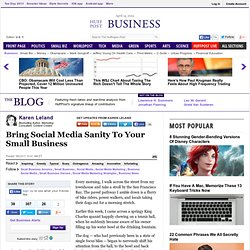 Karen Leland: Bring Social Media Sanity To Your Small Business