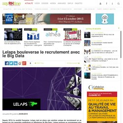 Lelaps bouleverse le recrutement avec le Big Data