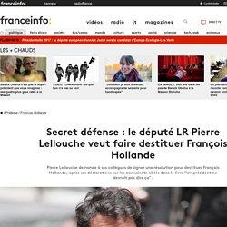 Secret défense : le député LR Pierre Lellouche veut faire destituer François Hollande