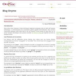 Lemmatisation et Racinisation en Français : Flexion, Lemme et Racine d'un mot
