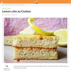 Lemon cake au Cookeo » Recette Cookeo