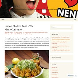 Lemon Chicken Food – The Many Consumes