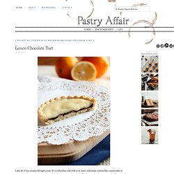 The Pastry Affair - Home - Lemon Chocolate Tart