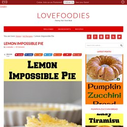 Lemon Impossible Pie – Lovefoodies