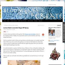 Lemon Balm Lavender Bugs Off Spray   Bloom, Bake & Create