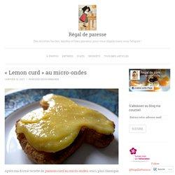 «Lemon curd au micro-ondes
