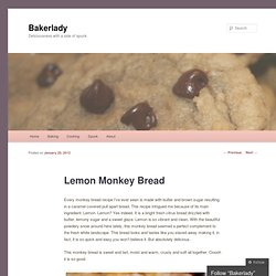 Lemon Monkey Bread « Bakerlady