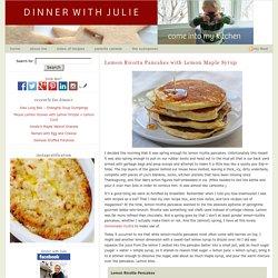 Lemon Ricotta Pancakes with Lemon Maple Syrup - Dinner With Julie Dinner With Julie Lemon Ricotta Pancakes with Lemon Maple Syrup - Dinner With Julie