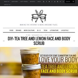 DIY: Tea Tree and Lemon Face and Body Scrub | Nerds and Nomsense