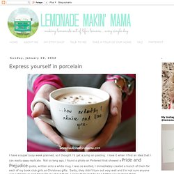 Lemonade Makin' Mama: Express yourself in porcelain
